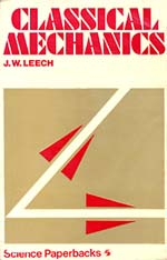 """Classical Mechanics"", JW Leech, Methuen, 1965"