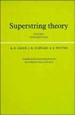 """Superstring Theory"", MB Green, JH Schwarz and E Witten, 